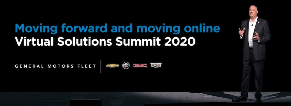 GM Fleet Virtual Solutions Summit 2020 - Moving Forward & Moving Online